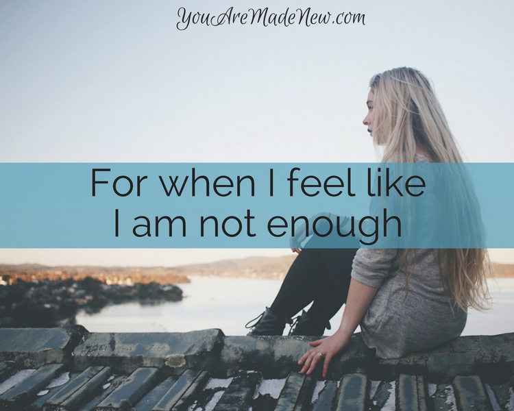 A Prayer For When I Feel Like I Am Not Enough