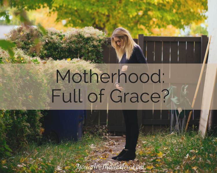 Motherhood: Full Of Grace?