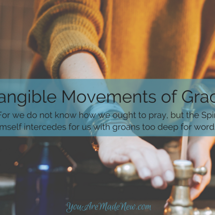 Tangible Movements Of Grace