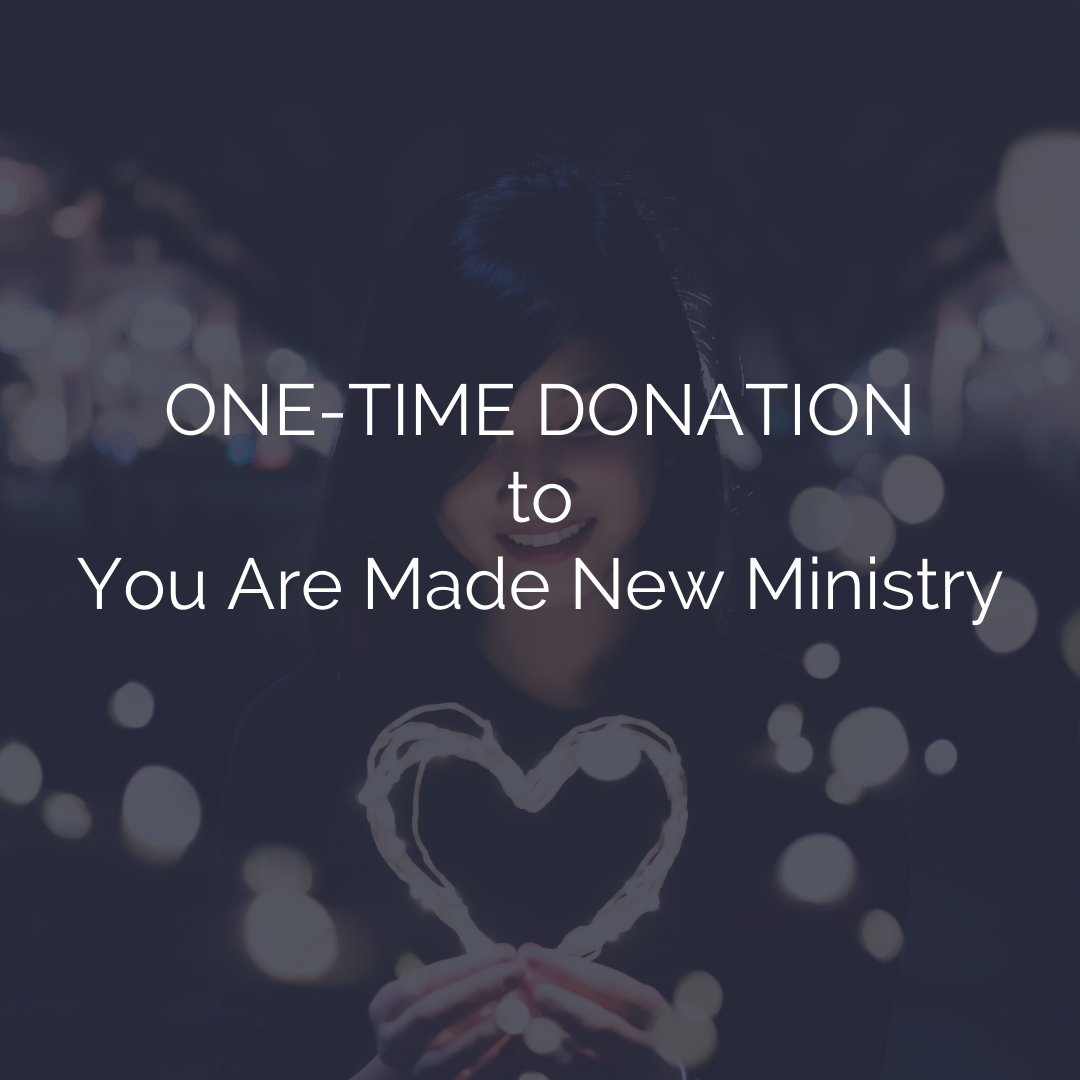 One-Time Donation To You Are Made New